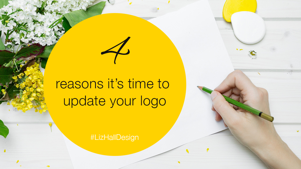 4 reasons it's time to update your logo - Liz Hall Design, logo designer, graphic designer