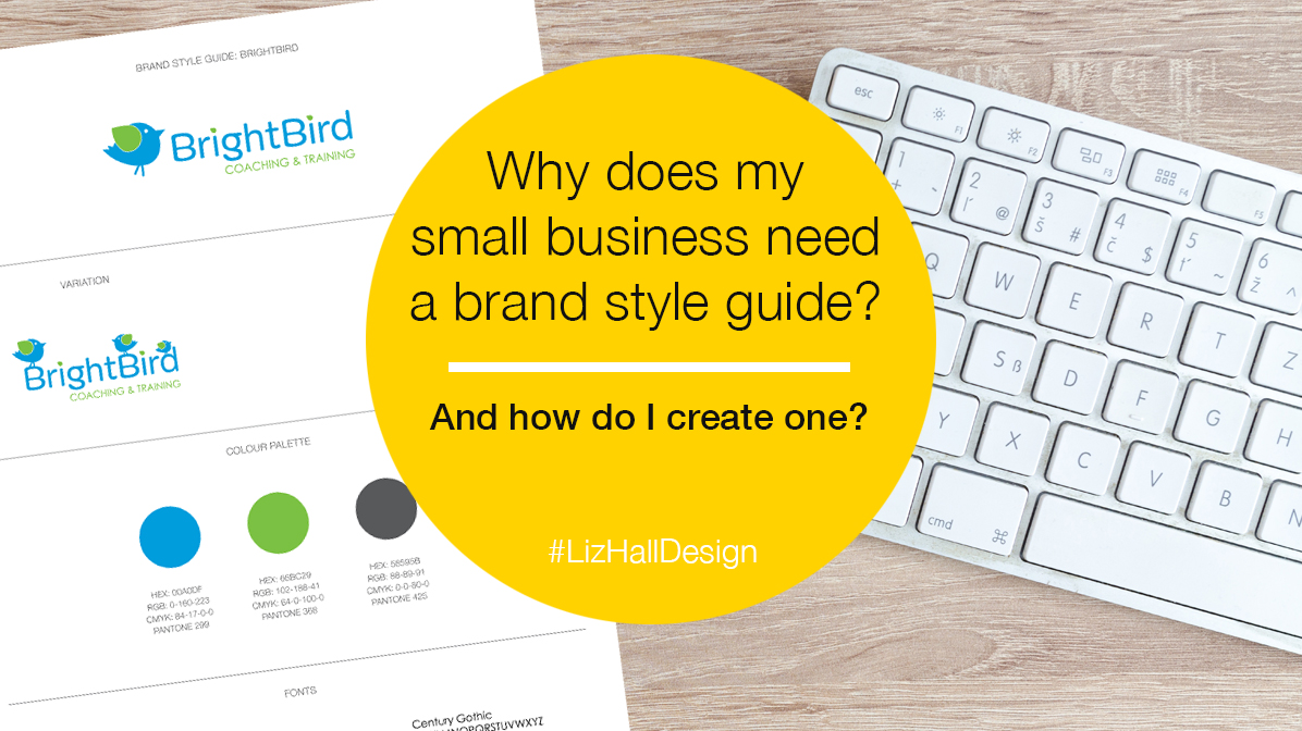 Why does my small business need a brand style guide - Liz Hall Design, logo designer, graphic designer