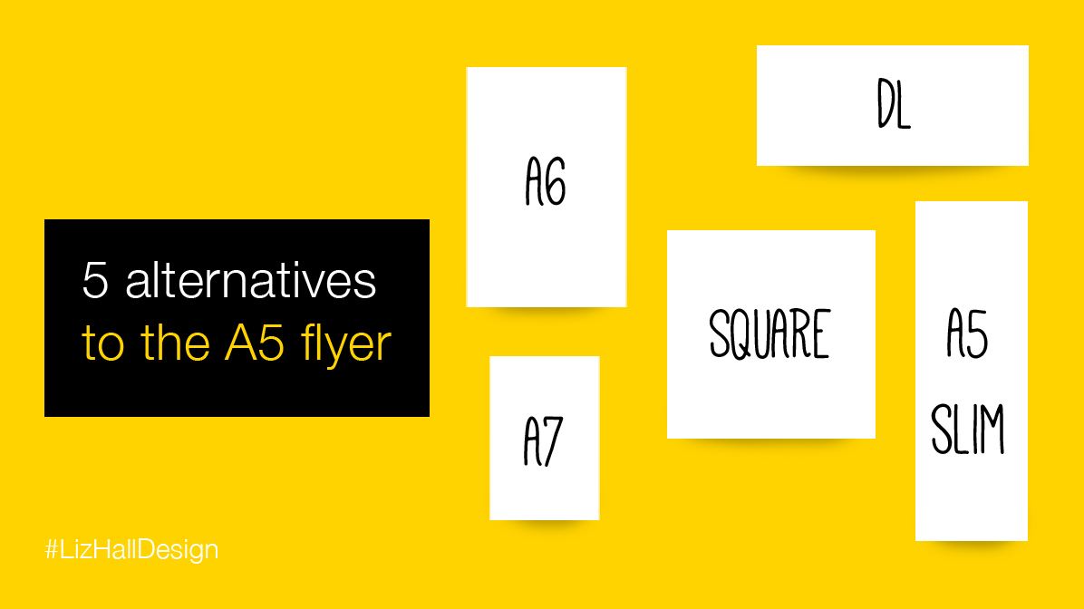 5 alternatives to A5 flyer