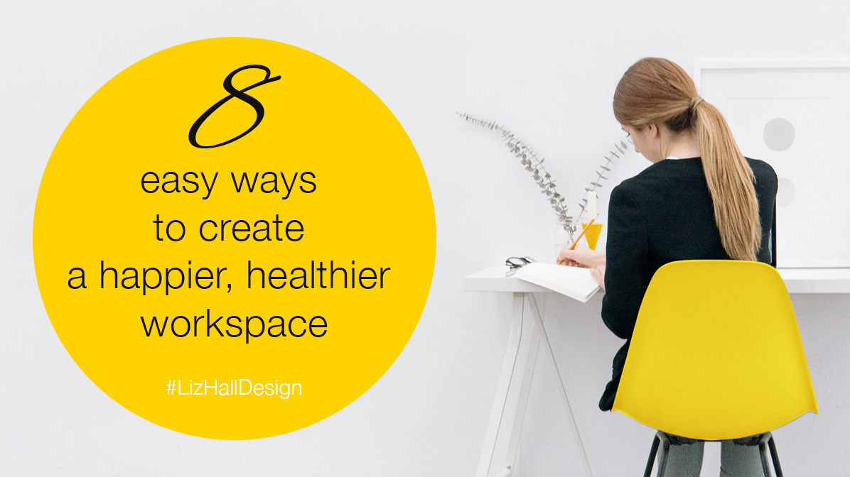 Tips for a happier, healthier workspace
