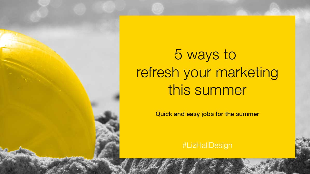 Refresh your marketing this summer