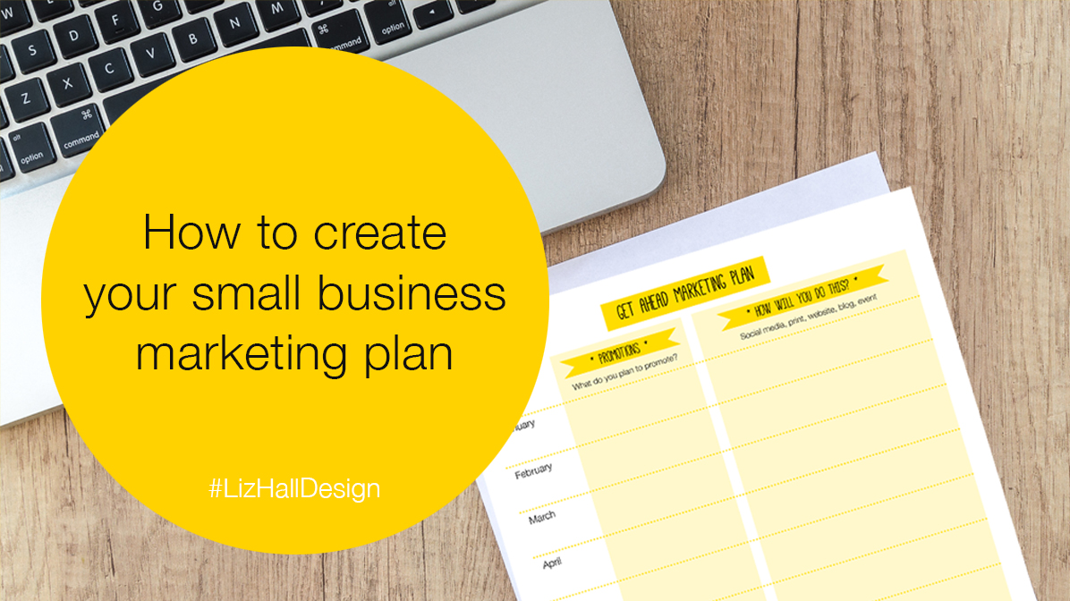 How to create your small business marketing plan with Liz Hall Design