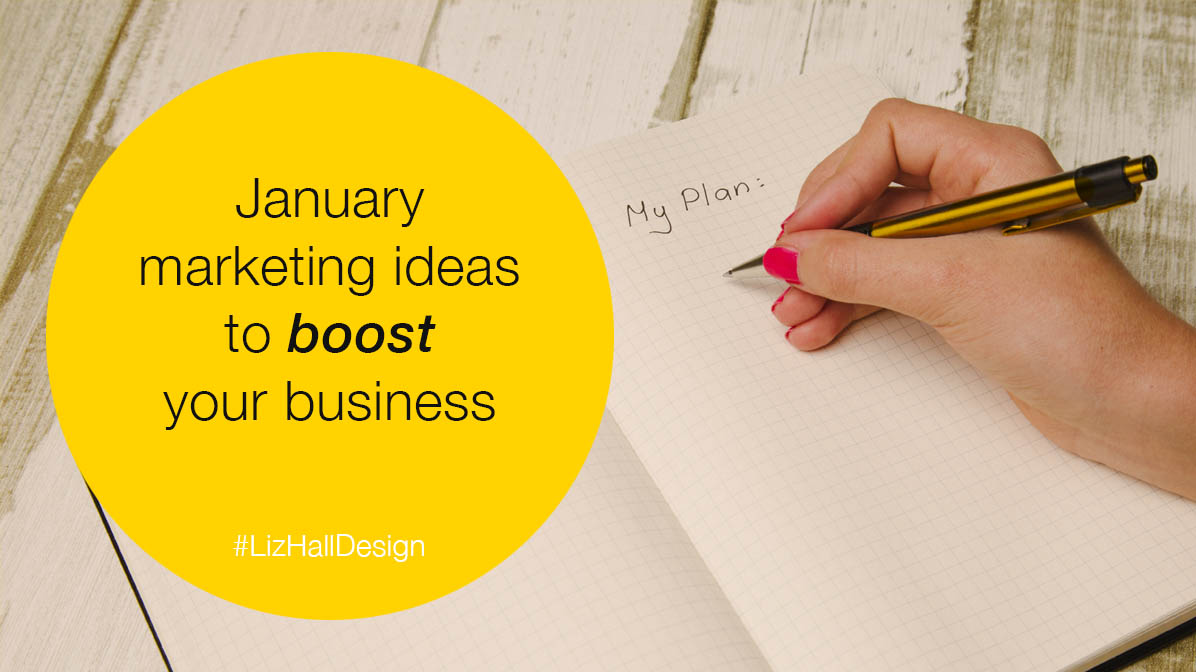 January marketing ideas, marketing, Liz Hall Design, graphic designer Bradford