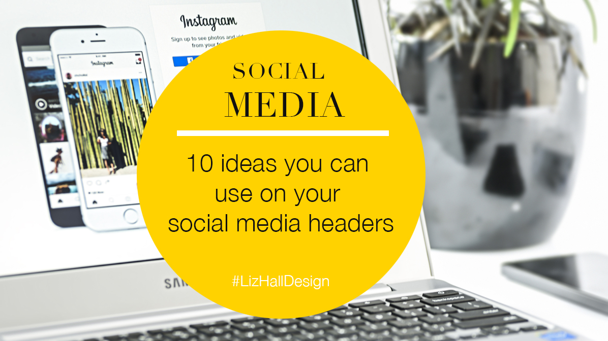 Liz Hall Design - 10 ideas you can use on your social media headers