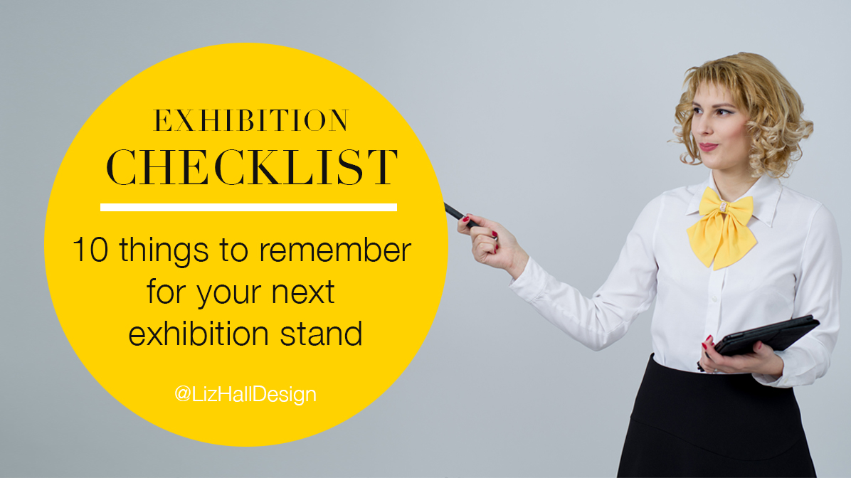 Liz Hall Design - exhibition checklist - 10 things to remember for your next exhibition stand