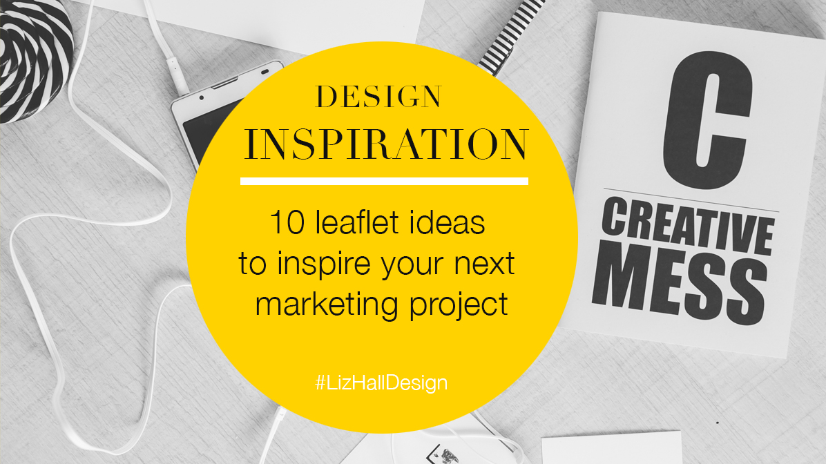 Liz Hall Design - leaflet ideas to inspire your next marketing project