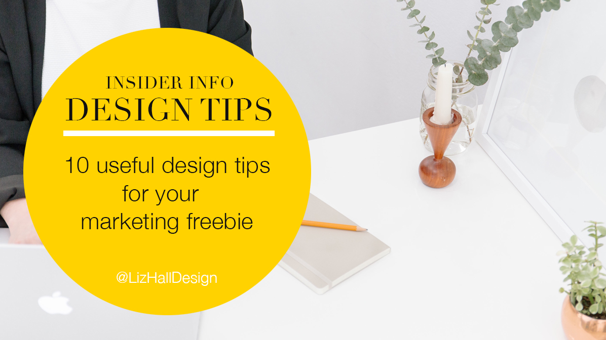 design tips for your marketing freebie - Liz Hall Design, logo design, graphic design, Bradford