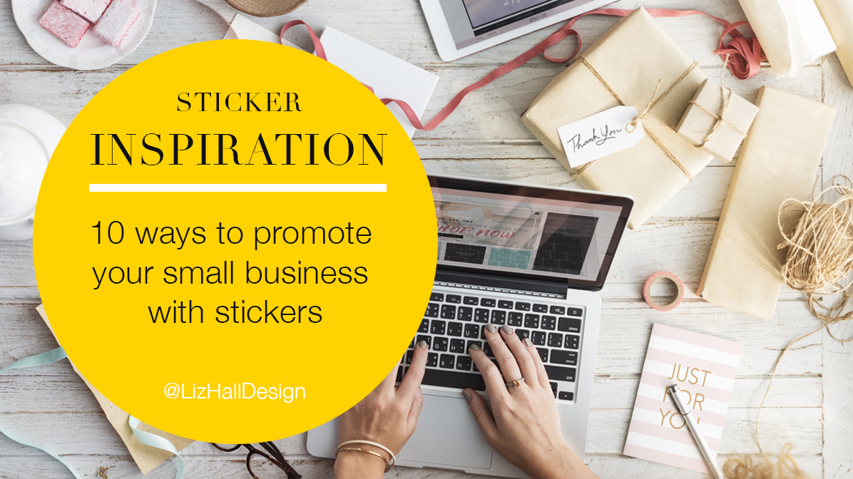 promote your small business with stickers - Liz Hall Design - logo design, graphic design. Bradford