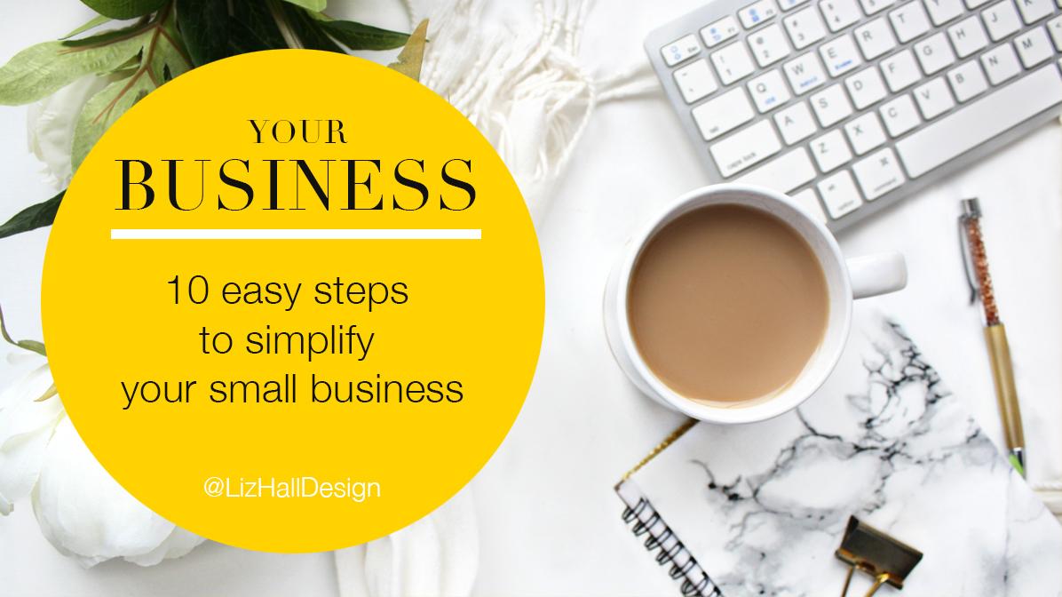 Simplify your business - Liz Hall Design